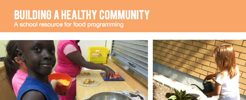 Building a Healthy Community: A school resource for food programming