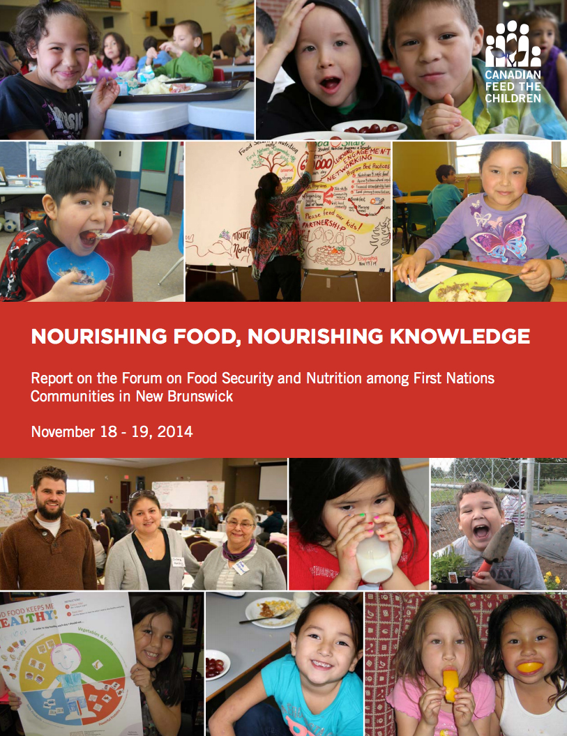 NOURISHING FOOD, NOURISHING KNOWLEDGE Report on the Forum on Food Security and Nutrition among First Nations Communities in New Brunswick