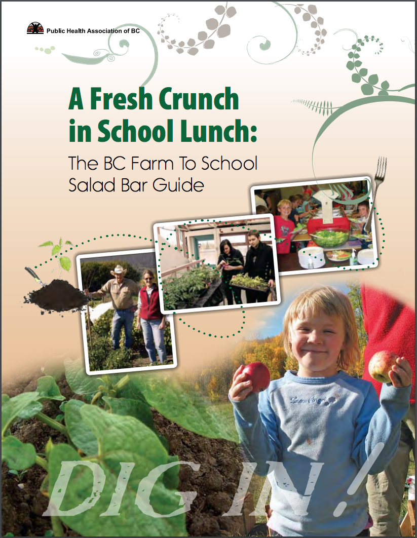 1st Edition: A Fresh Crunch in School Lunch: BC's Farm to School Salad Bar Guide